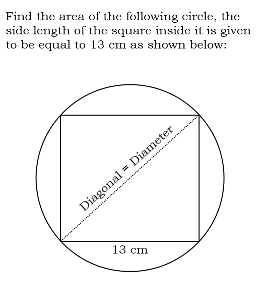A circle with a square inside it. Tips to find the area of this circle.